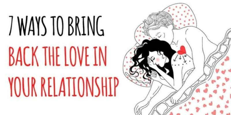 7 Ways to bring back the love in your relationship