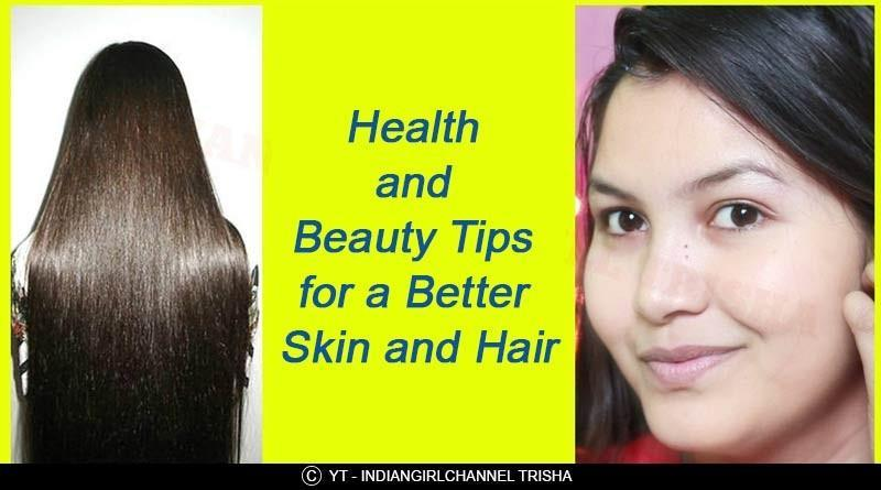 Health and Beauty Tips For a Better Skin and Hair