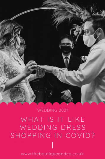 What is it like wedding dress shopping in COVID? The Boutique & Co