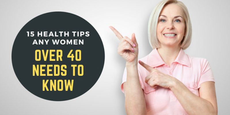 15 Essential Health Tips Any Woman Over 40 Needs to Know