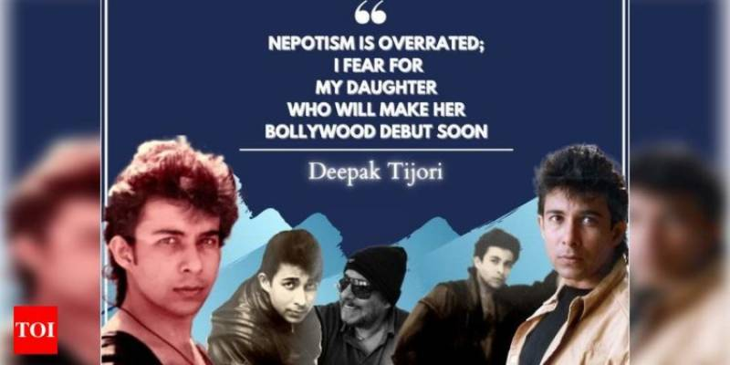 Exclusive interview! Deepak Tijori: Nepotism is overrated; I fear for my daughter who will make her Bollywood debut soon