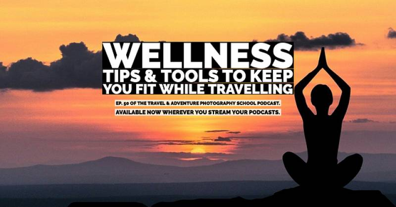 Wellness Tips You Can use While Travelling