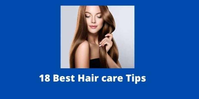 18 Best Hair Care Tips and Tricks