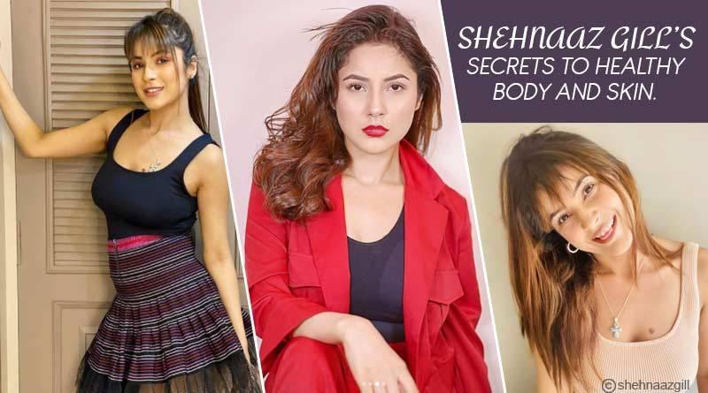 Shehnaaz Gill Beauty Tips: Shehnaaz Gill's Secrets to Healthy Body and Skin